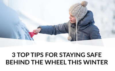 3 top tips for staying safe behind the wheel this winter